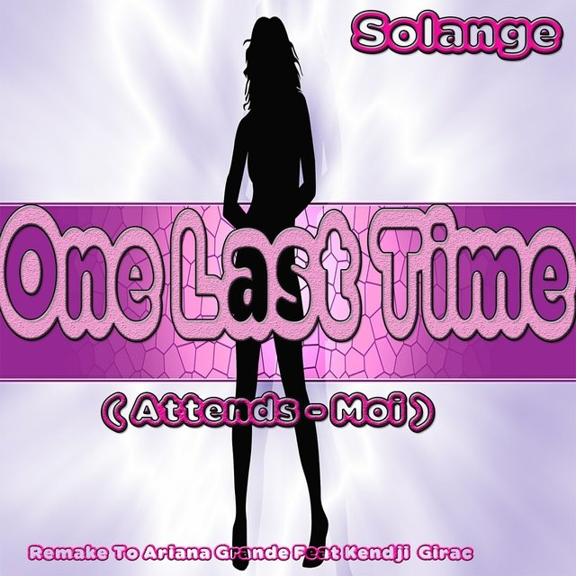 One Last Time: Remake to Ariana Grande Feat Kendji Girac