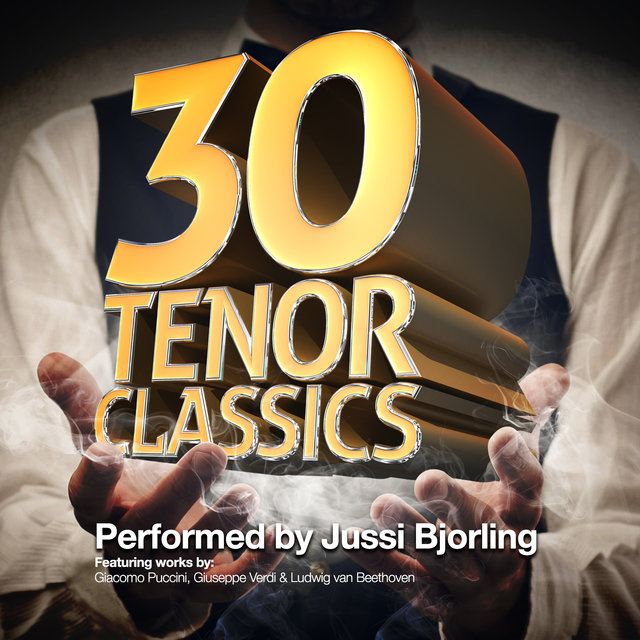 30 Tenor Classics... Performed by Jussi Bjorling