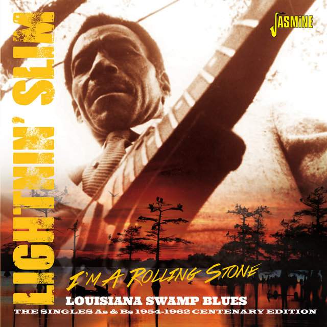 I'm a Rolling Stone, Louisiana Swamp Blues. The Singles As & BS 1954 - 1962 - Centenary Edition