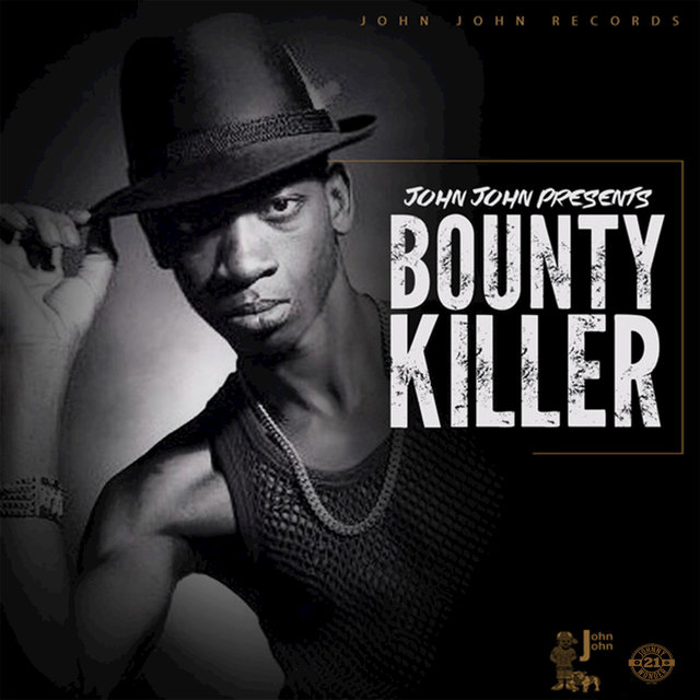 John John Presents: Bounty Killer