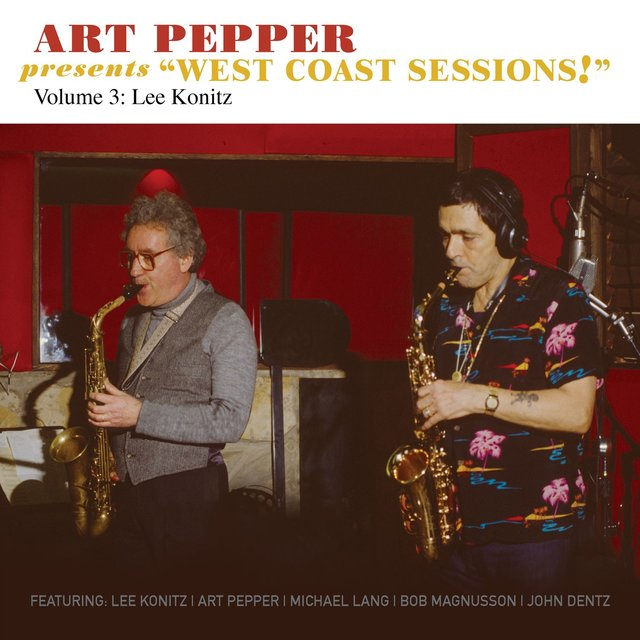 "Art Pepper Presents ""West Coast Sessions!"" Volume 3: Lee Konitz"