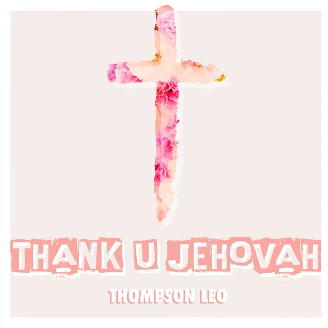 Tidal Listen To Thank U Jehovah On Tidal