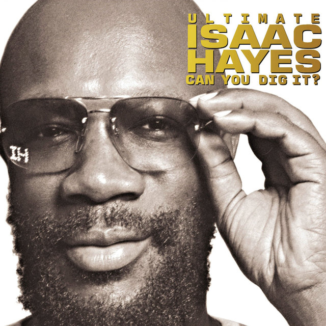 Ultimate Isaac Hayes: Can You Dig It?
