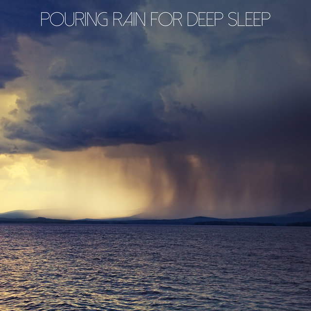 Pouring Rain for Deep Sleep