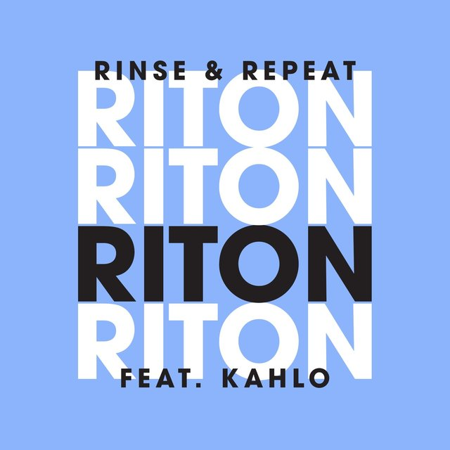 Rinse & Repeat (feat. Kah-Lo) [Remixes]