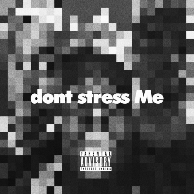 dont stress Me