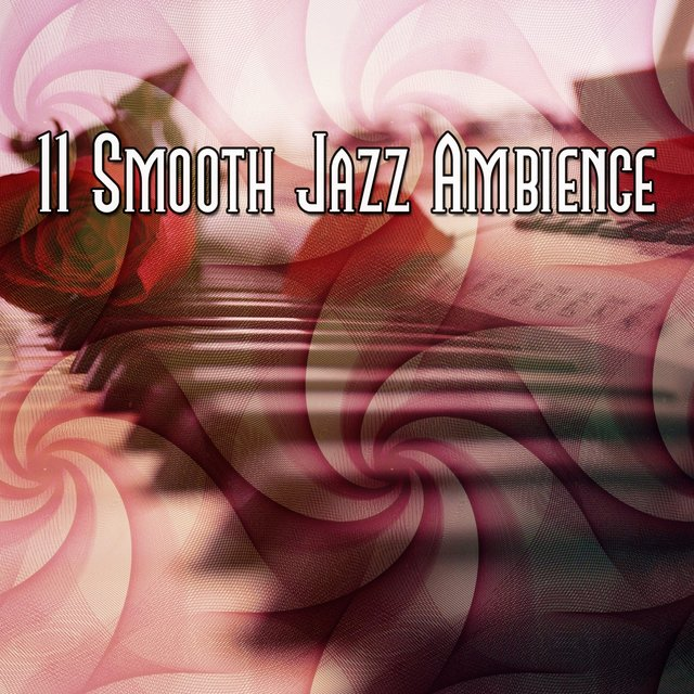 11 Smooth Jazz Ambience