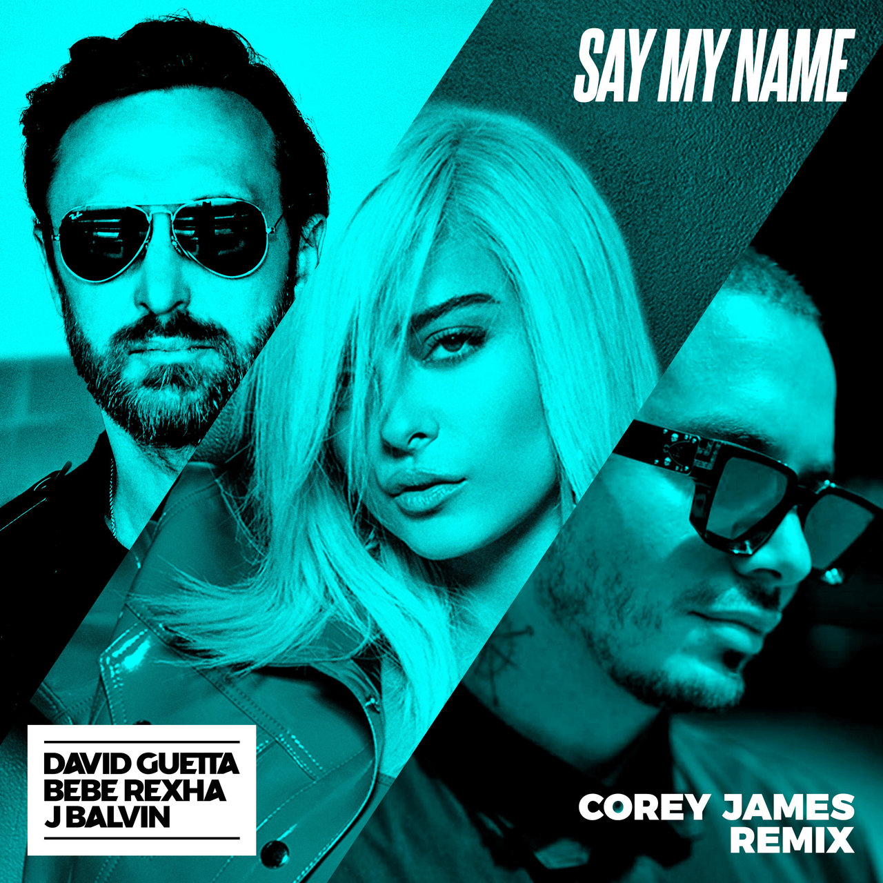 Say My Name (feat. Bebe Rexha & J Balvin) [Corey James Remix]