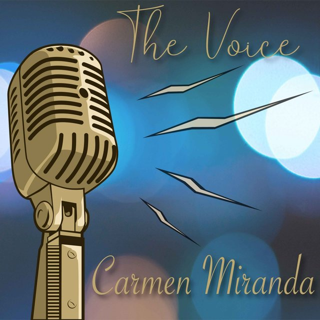 The Voice / Carmen Miranda