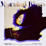 Morning Blues (feat. Bosco & Tola)