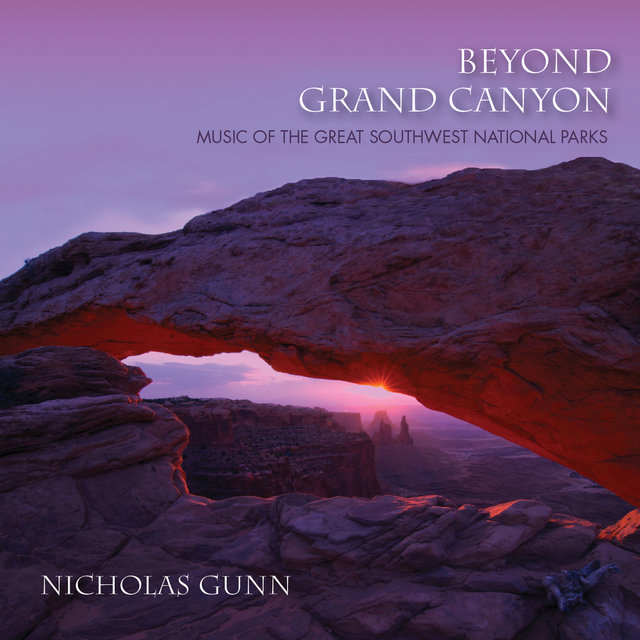 Beyond Grand Canyon: Music Of The Great Southwest National Parks