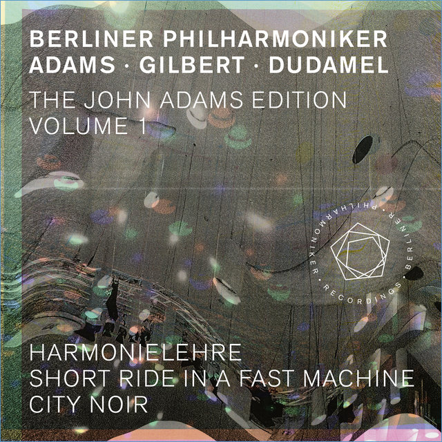 The John Adams Edition, Vol. 1: Harmonielehre, Short Ride in a Fast Machine & City Noir