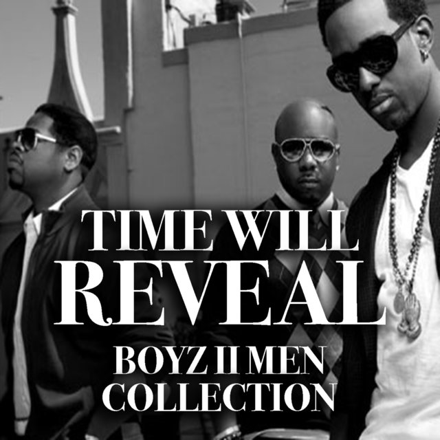 Time Will Reveal Boyz II Men Collection