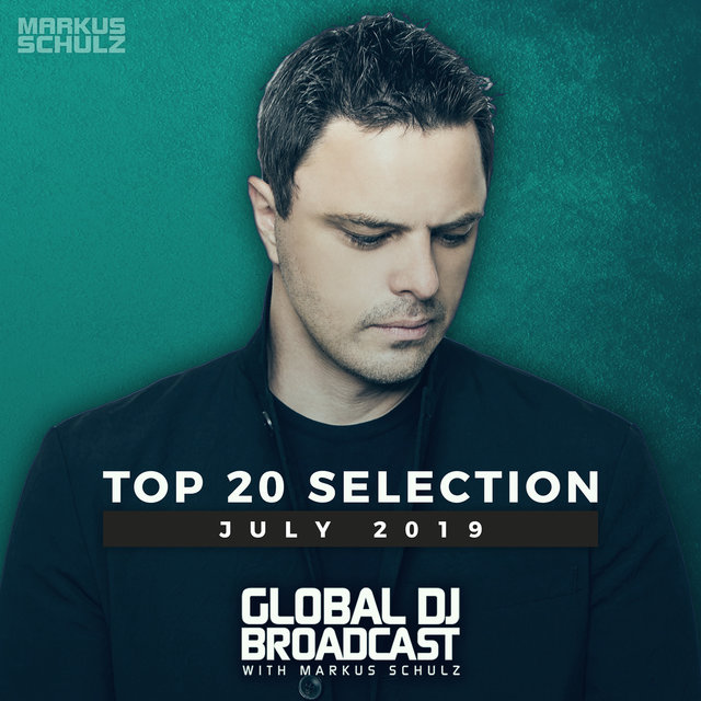 Global DJ Broadcast - Top 20 July 2019