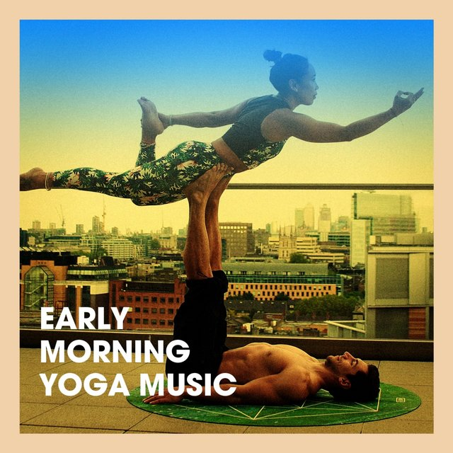 Early Morning Yoga Music