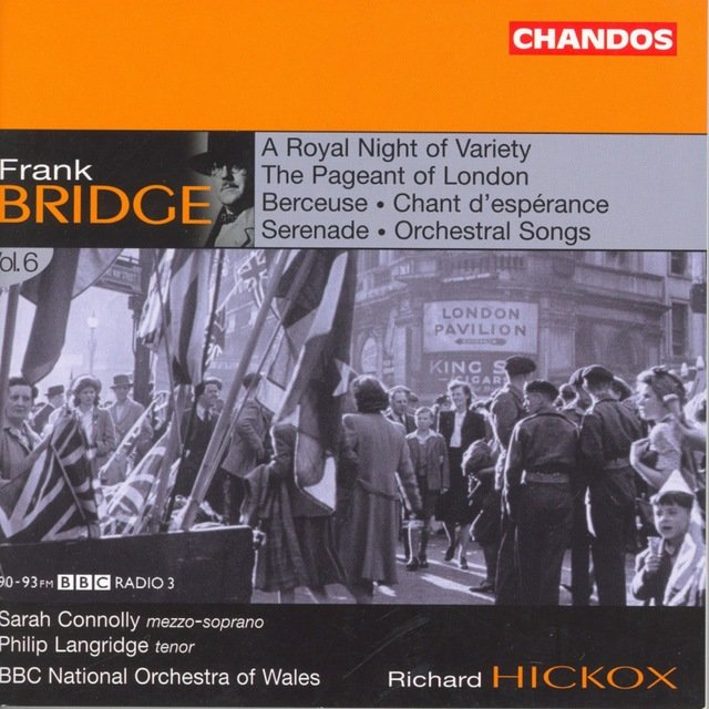 Bridge: Orchestral Works, Vol. 6