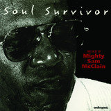Soul Survivor: The Best of Mighty Sam McClain