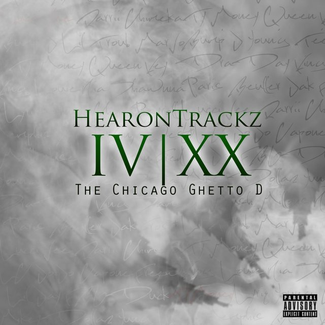 HearonTrackz' IV | XX the Chicago Ghetto D