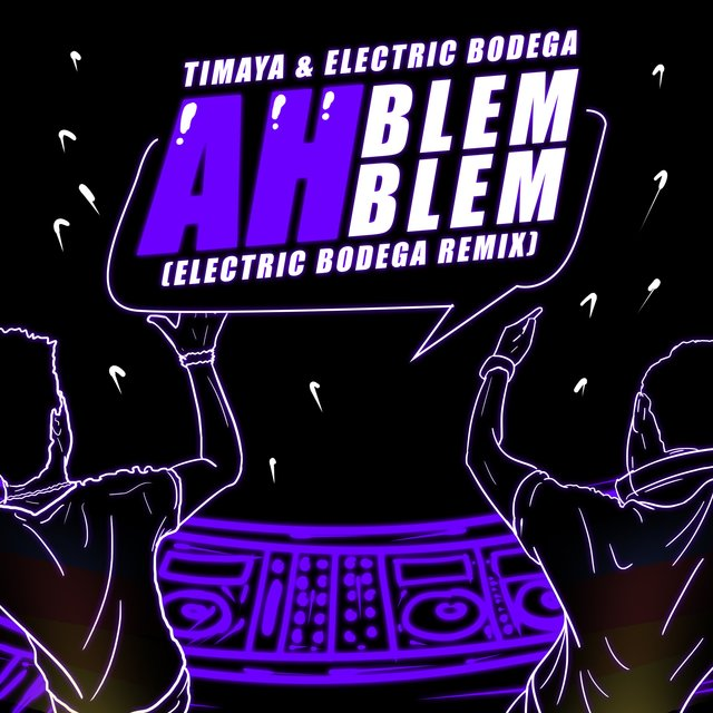 Ah Blem Blem (Electric Bodega Remix)