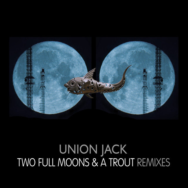 Two Full Moons And A Trout - Remixes
