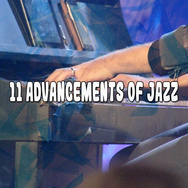 11 Advancements Of Jazz