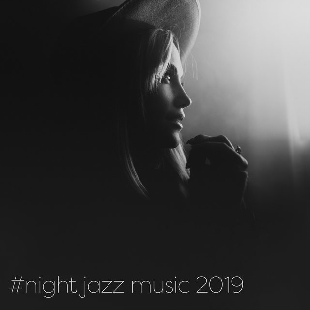 #night jazz music 2019 – Relaxing Smooth Instrumental Jazz, Soft Vibes to Calm Down, Rest & Sleep