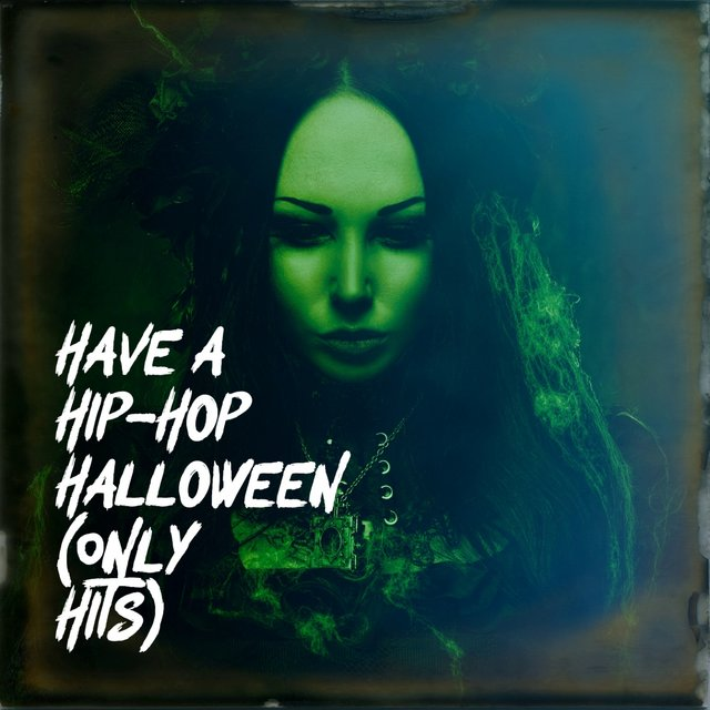 Have a Hip-Hop Halloween (Only Hits)