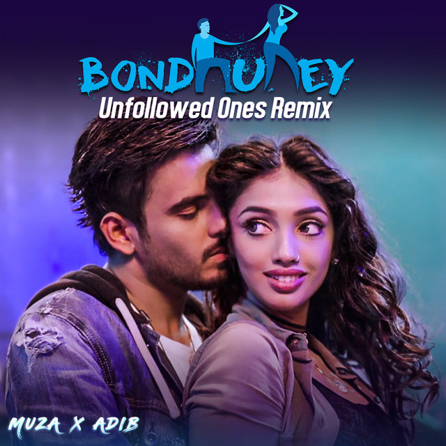 Bondhurey (Unfollowed Ones Remix)