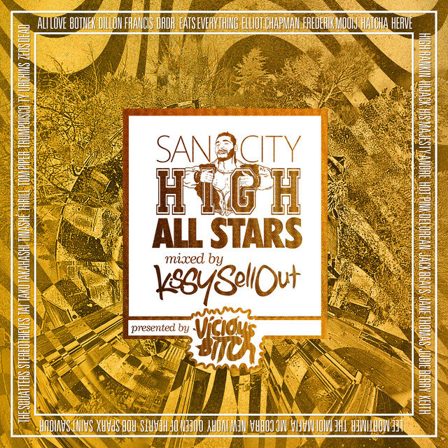 San City High All Stars Mixed by Kissy Sell Out - Presented By Vicious Bitch