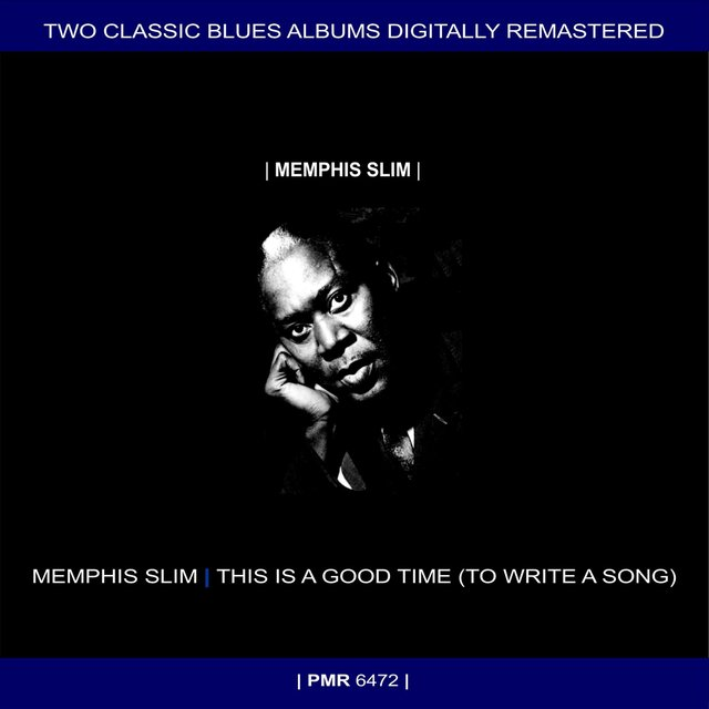 Two Originals: Memphis Slim & This Is A Good Time (To Write A Song)