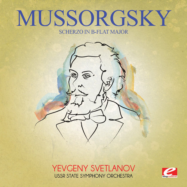Mussorgsky: Scherzo in B-Flat Major (Digitally Remastered)