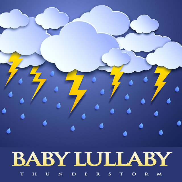 Baby Lullaby Thunderstorm: Soft Piano For Baby Sleep, Calm Baby Lullaby Music, Baby Lullabies Sleep Aid and Thunderstorm Sounds For Deep Sleep