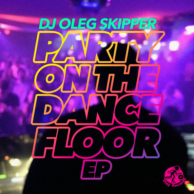 Party On The Dance Floor EP