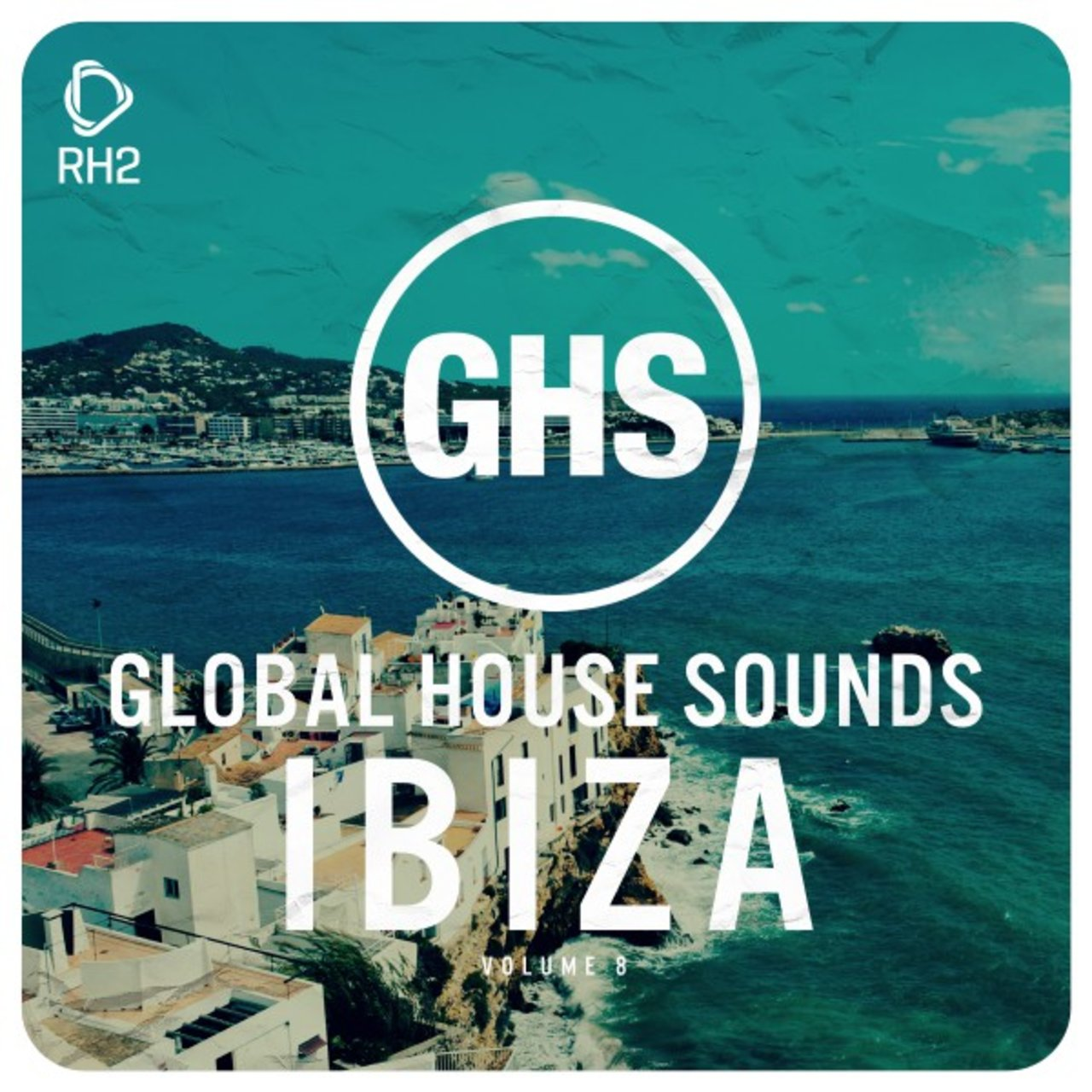 Global House Sounds - Ibiza, Vol. 8