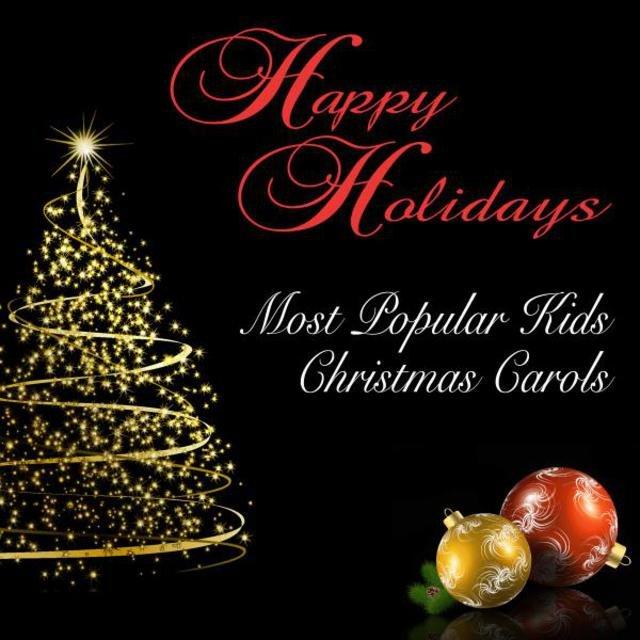 happy holidays most popular kids christmas carols