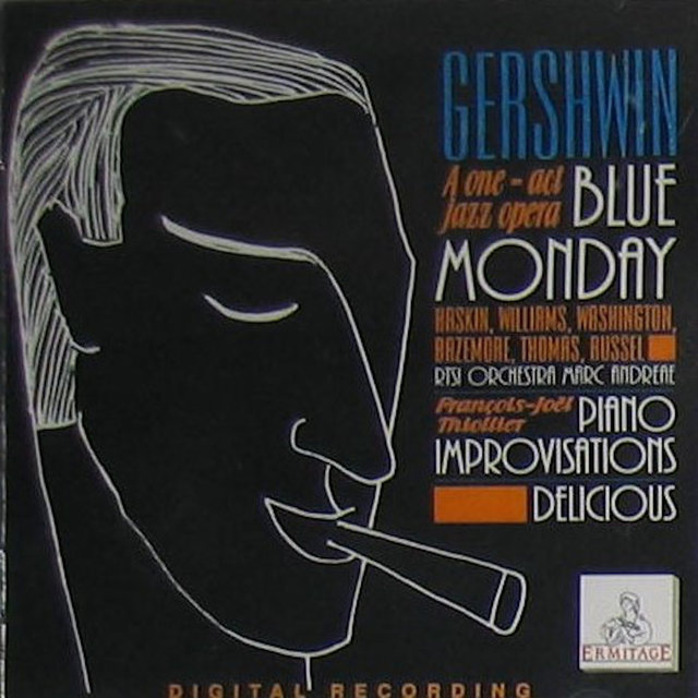 Gershwin a One - Act Jazz Opera Blue Monday