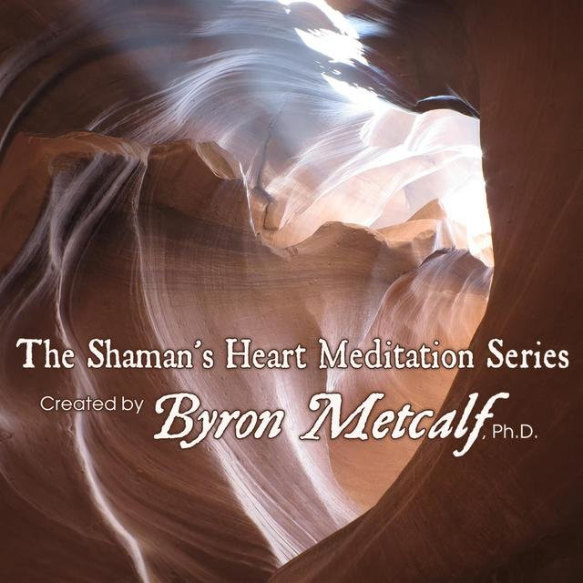 The Shaman's Heart Meditation Series