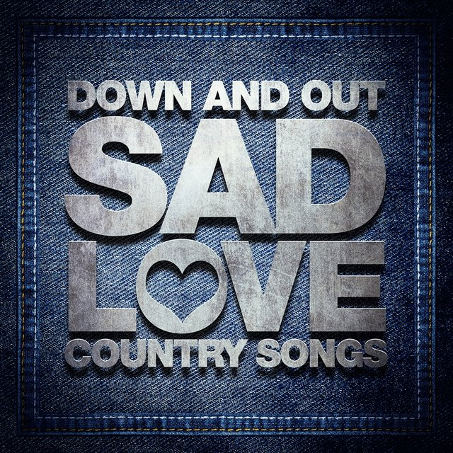 Tidal Listen To Down And Out Sad Love Country Songs On Tidal
