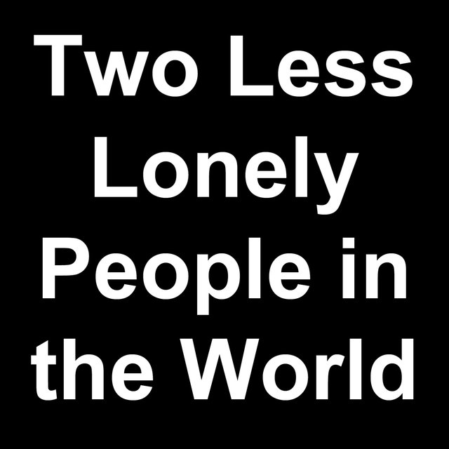 Two Less Lonely People in the World (Live)