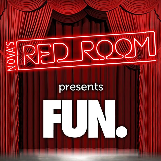 Nova's Red Room Presents Fun.