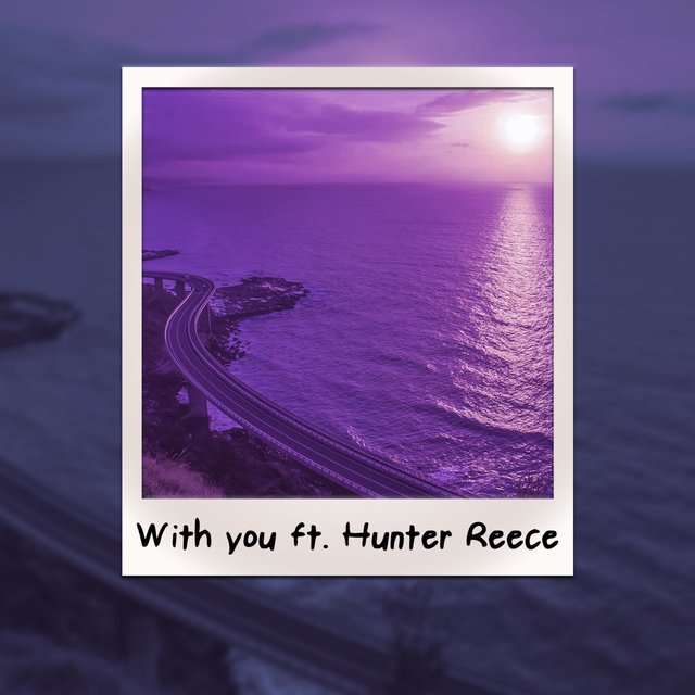 With You (feat. Hunter Reece)