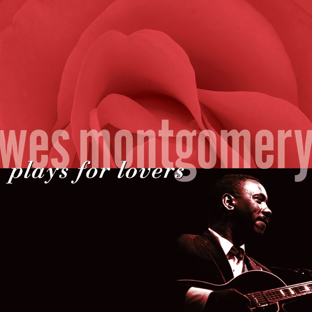 Wes Montgomery Plays For Lovers