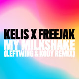 My Milkshake (Leftwing : Kody Remix)