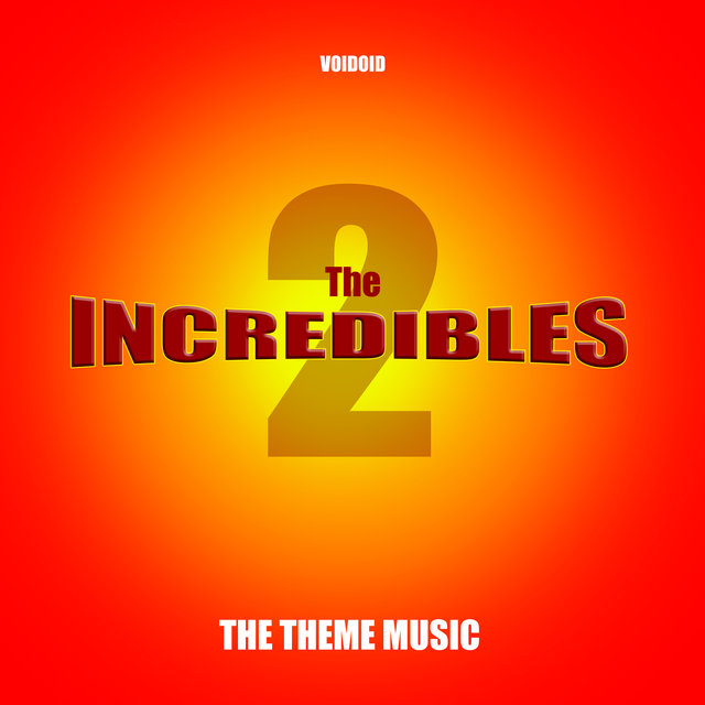 The Incredibles 2 - The Theme Music