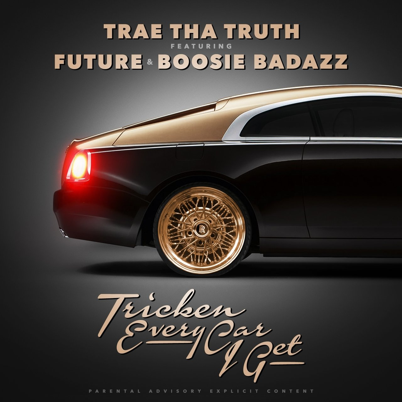 Tricken Every Car I Get (feat. Future & Boosie Badazz) - Single