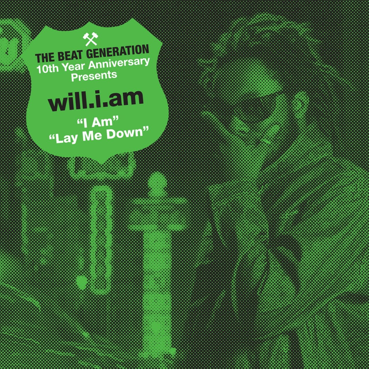 The Beat Generation 10th Anniversary Presents: will.i.am - I Am B/w Lay Me Down