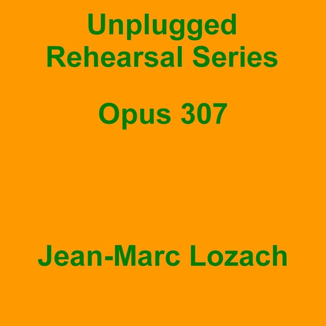 Unplugged Rehearsal Series Opus 307