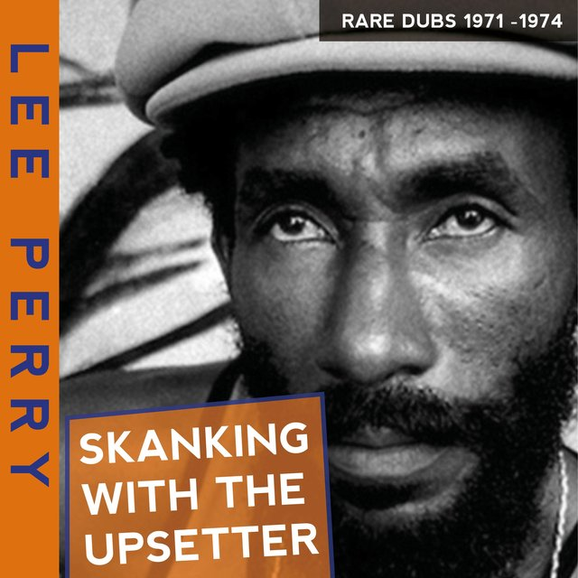 Skanking with the Upsetter Rare Dubs 197-1974