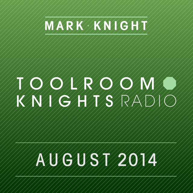 Toolroom Knights Radio - August 2014