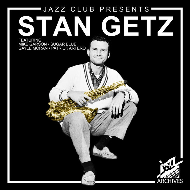 Jazz Club Presents: Stan Getz, Mike Garson, Sugar Blue, Gayle Moran & Patrick Artero